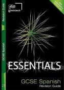 GCSE Essentials Spanish Revision Guide