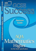 GCSE Success AQA Maths Linear Higher Revision Guide