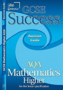GCSE Success AQA Maths Linear Higher Revision Guide