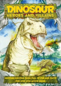 Dinosaur Heroes and Villains