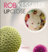 Rob Kesseler: Up Close