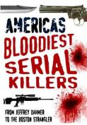 America's Bloodiest Serial Killers