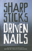 Sharp Sticks Driven Nails