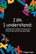 I Do, I Understand