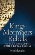 Kings, Mormaers and Rebels