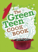 The Green Teen Cookbook