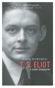 T. S. Eliot: A Short Biography
