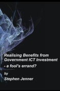 Realising Benefits from Government ICT Investment
