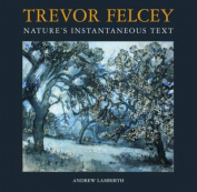 Trevor Felcey Nature's Instantaneous Text