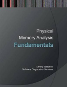 Fundamentals of Physical Memory Analysis