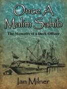 Once a Malim Sahib