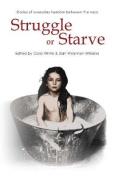 Struggle or Starve