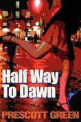 Half Way to Dawn