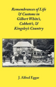Remembrances of Life and Customs in Gilbert White's, Cobbett's, and Kingsley's Country