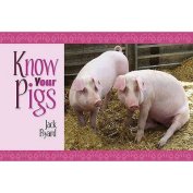 Know Your Pigs (Know Your...)