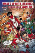 What's Up with Jasmine? Medikidz Explain Swine Flu