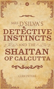 Mrs D'silva's Detective Instincts and the Shaitan of Calcutta