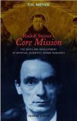 Rudolf Steiner's Core Mission