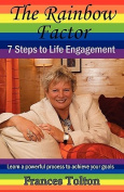 The Rainbow Factor - 7 Steps to Life Engagement