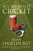Accidentally Cricket