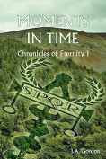 Moments in Time: Chronicles of Eternity I