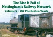 The Rise and Fall of Nottingham's Railways Network
