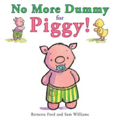 No More Dummy for Piggy! [Board book]