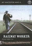 My Ancestor Was a Railway Worker