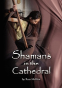 Shamans in the Cathedral