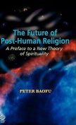 The Future of Post-Human Religion
