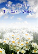The Day Is White