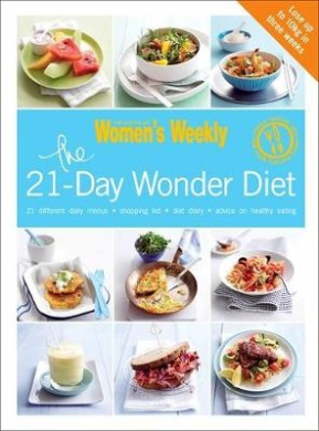 The 21-Day Wonder Diet: Lose Up to 10kg in Three Weeks (The Australian Women's Weekly: New Essentials)