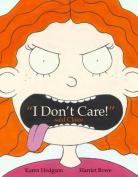 """""""I Don't Care!"""" Said Claire"""