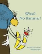 What? No Bananas?