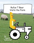 Rufus T Bear Visits the Farm