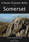 A Dozen Dramatic Walks in Somerset