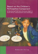Report on the Children's Participation Component of Monitoring Child Socio-economic Rights in South Africa