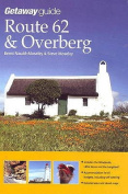 Getaway Guide to Route 62 & The Overberg
