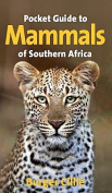Pocket Guide to Mammals of Southern Africa