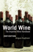 World Wine: The Imported Wine Handbook