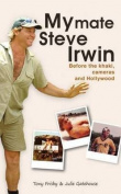 My Mate Steve Irwin