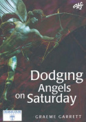 Dodging Angels on Saturday