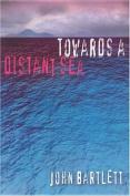 Towards a Distant Sea