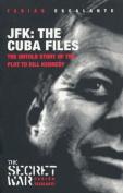 JFK - The Cuba Files