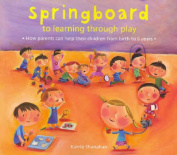 Springboard to Learning Through Play 0-6 Years