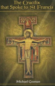 The Crucifix That Spoke to St Francis