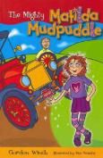 The Mighty Matilda Mudpuddle