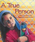 A True Person