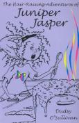 The Hair-raising Adventures of Juniper Jasper