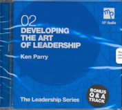 Developing the Art of Leadership  [Audio]